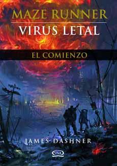 MAZE RUNNER PRECUELA VIRUS LETAL EL COMIENZO