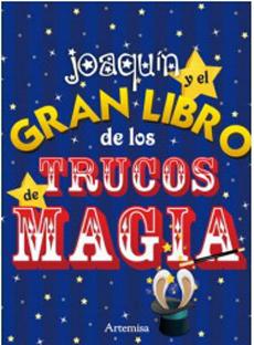 JOAQUIN Y EL GRAN LIBRO DE LOS TRUCOS DE MAGIA