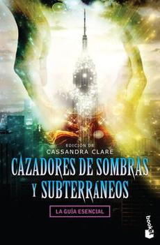 CAZADORES DE SOMBRAS Y SUBTERRANEOS LA GUIA ESENCIAL