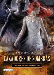 CAZADORES DE SOMBRAS 6 CIUDAD DE FUEGO CELESTIAL