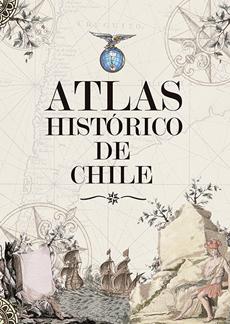 ATLAS HISTORICO DE CHILE 4° EDICION 2018