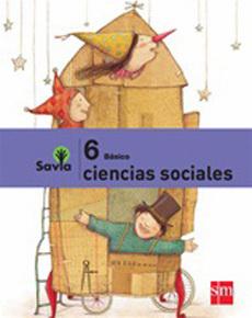 CIENCIAS SOCIALES 6 BASICO PROYECTO SAVIA