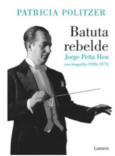 BATUTA REBELDE JORGE PEÑA HEN UNA BIOGRAFIA