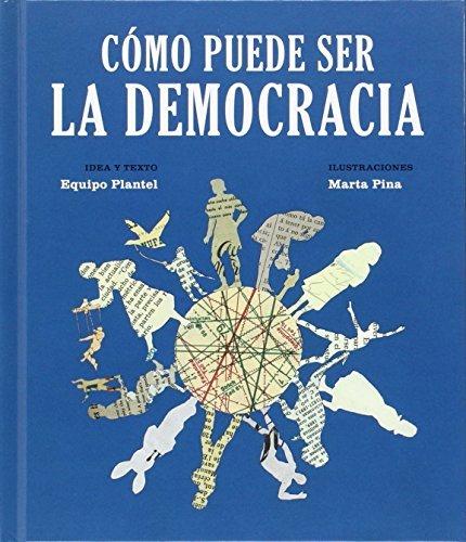 COMO PUEDE SER LA DEMOCRACIA