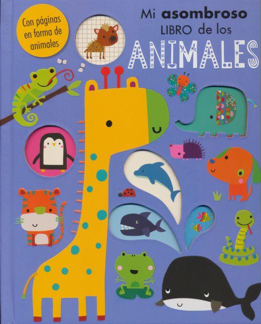 MI ASOMBROSO LIBRO DE LOS ANIMALES