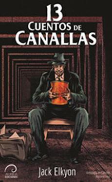13 CUENTOS DE CANALLAS