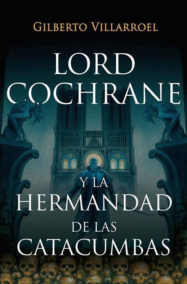 LORD COCHRANE VS LA HERMANDAD DE LAS CATACUMBAS