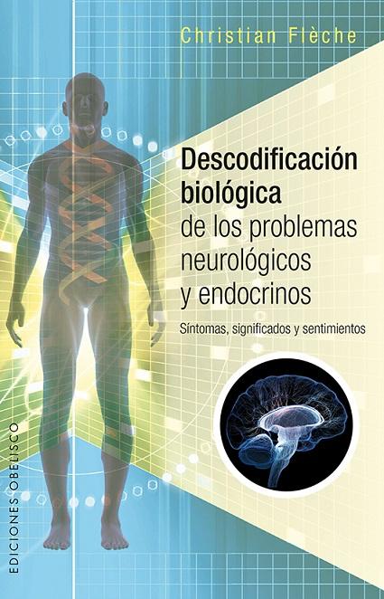 DESCODIFICACION BIOLOGICA DE LOS PROBLEMAS NEUROLOGICOS Y ENDOCRINOS