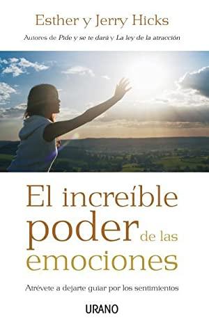 EL INCREIBLE PODER DE LAS EMOCIONES
