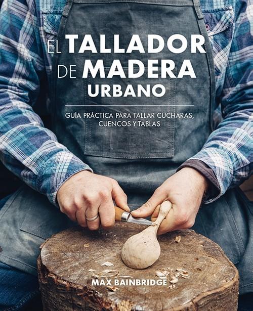 EL TALLADOR DE MADERA URBANO