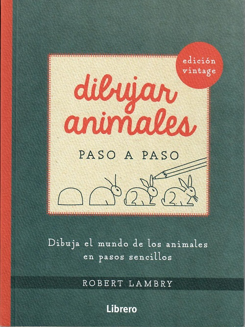 DIBUJAR ANIMALES PASO A PASO EDICION VINTAGE