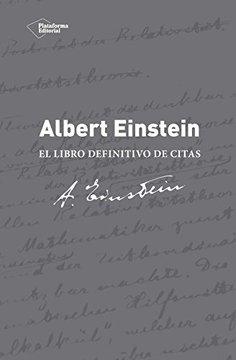 ALBERT EINSTEIN EL LIBRO DEFINITIVO DE CITAS