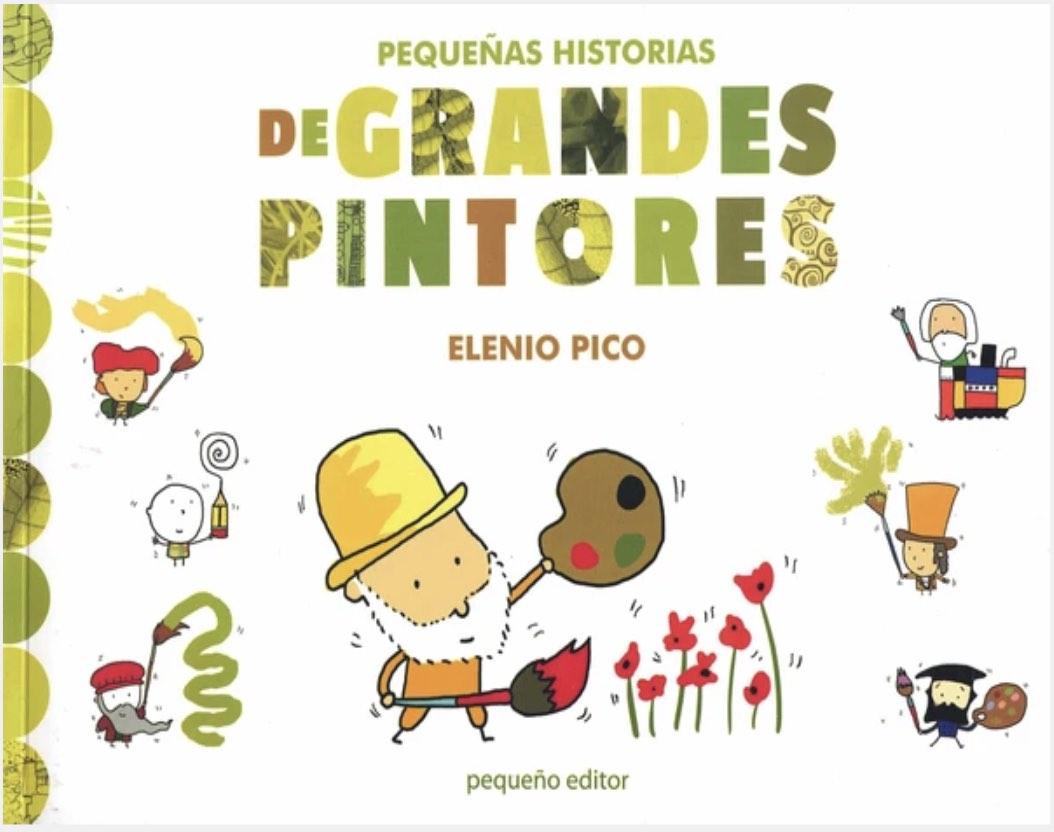 PEQUEÑAS HISTORIAS DE GRANDES PINTORES