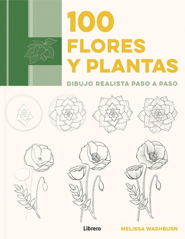 100 FLORES Y PLANTAS DIBUJO REALISTA PASO A PASO