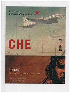 CHE UNA VIDA REVOLUCIONARIA LIBRO 3 EL SACRIFICIO NECESARIO