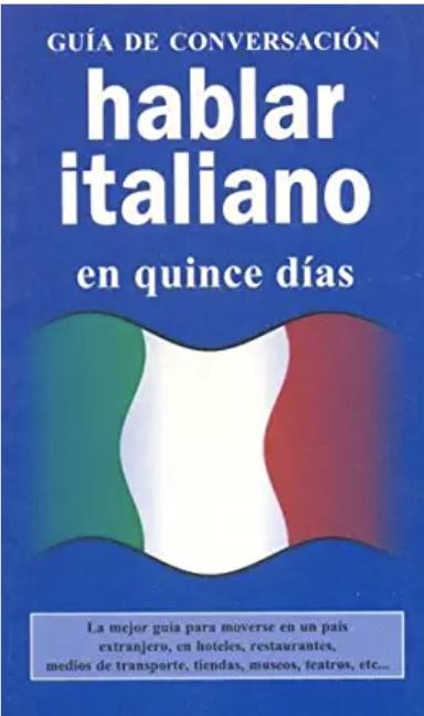 HABLAR ITALIANO EN QUINCE DIAS