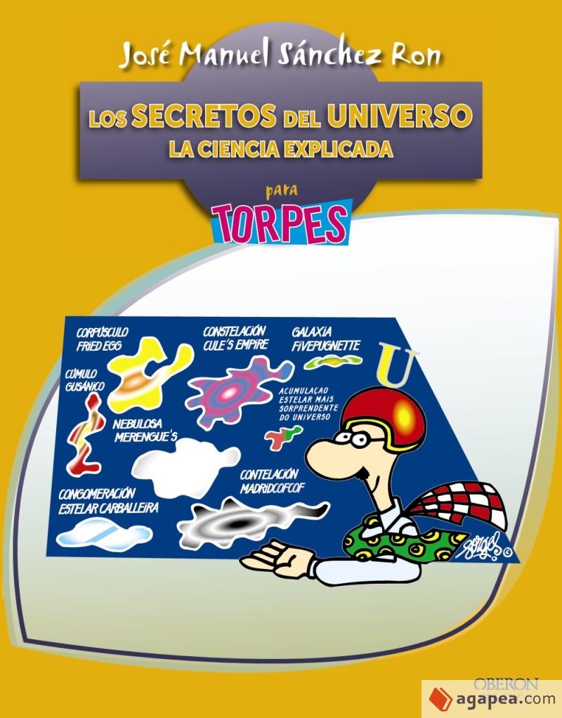 LOS SECRETOS DEL UNIVERSO LA CIENCIA EXPLICADA PARA TORPES
