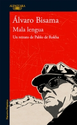 MALA LENGUA UN RETRATO DE PABLO DE ROKHA