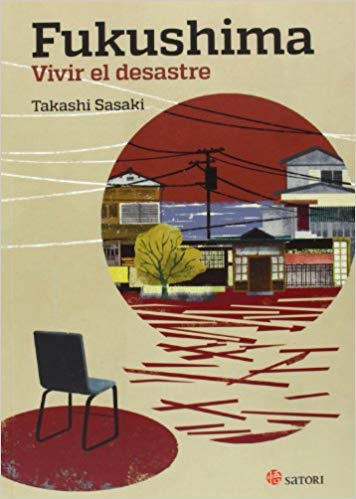 FUKUSHIMA VIVIR EL DESASTRE