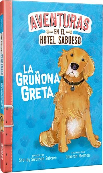 LA GRUÑONA GRETA AVENTURAS EN EL HOTEL SABUESO