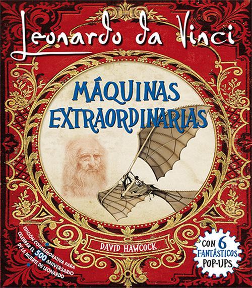 MAQUINAS EXTRAORDINARIAS LEONARDO DA VINCI