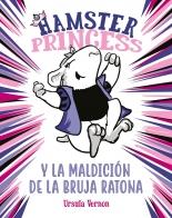 HAMSTER PRINCESS 1 Y LA MALDICION DE LA BRUJA RATONA