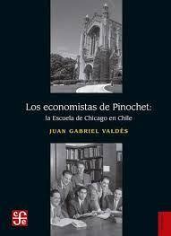 LOS ECONOMISTAS DE PINOCHET LA ESCUELA DE CHICAGO EN CHILE