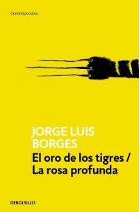 EL ORO DE LOS TIGRES / LA ROSA PROFUNDA