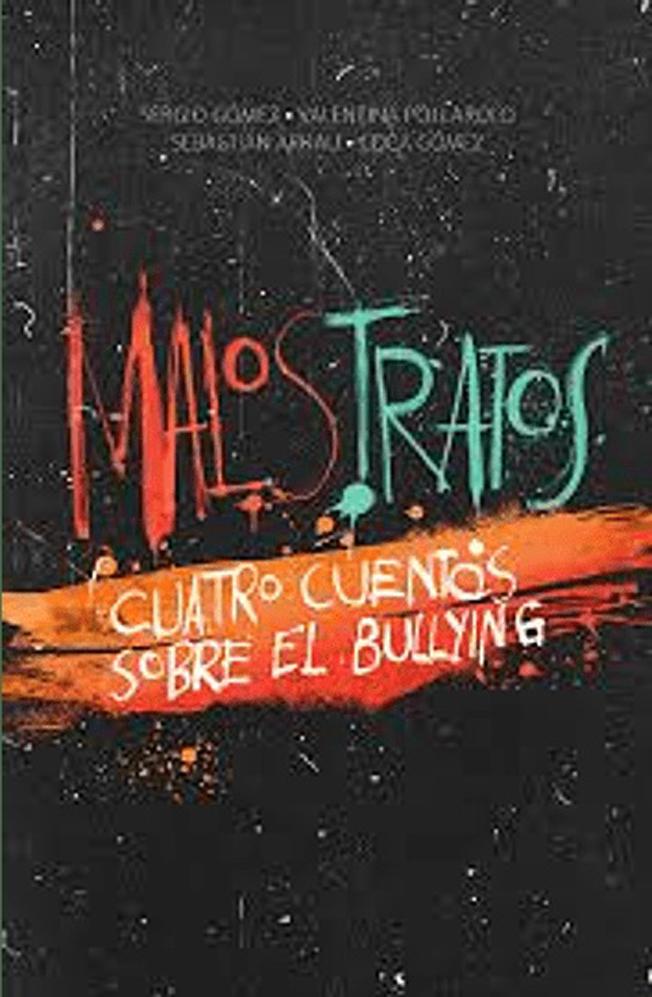 MALOS TRATOS CUATRO CUENTOS SOBRE EL BULLYING