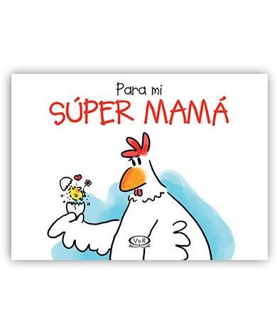 PARA MI SUPER MAMA