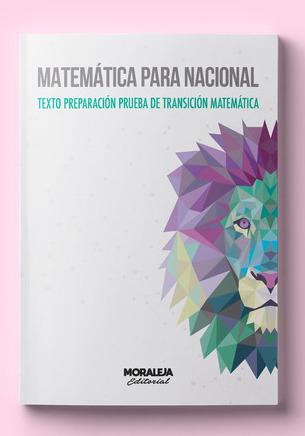 Matemática Para Nacional. Texto Preparación Prueba de Transición