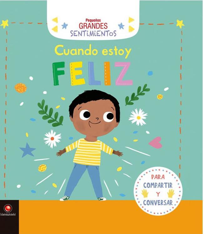 CUANDO ESTOY FELIZ PEQUEÑOS GRANDES SENTIMIENTOS