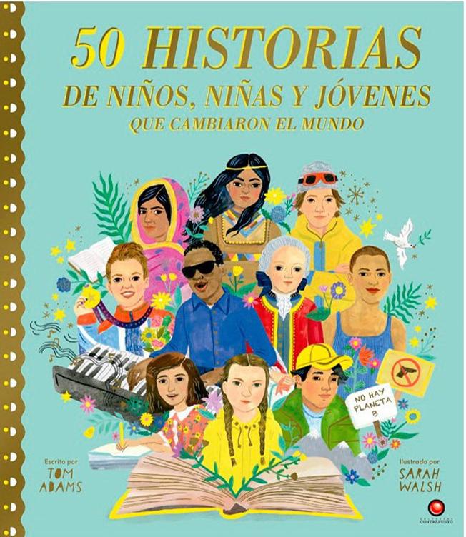 50 HISTORIAS DE NIÑOS NIÑAS Y JOVENES QUE CAMBIARON EL MUNDO
