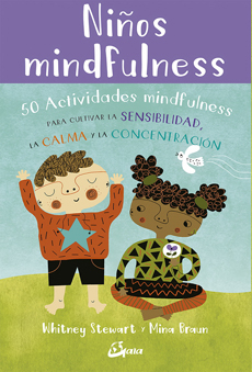 NIÑOS MINDFULNESS. 50 ACTIVIDADES MINDFULNESS