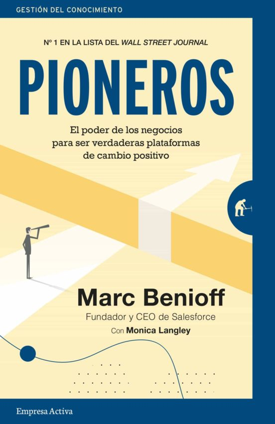 PIONERO: EL PODER DE LOS NEGOCIOS PARA SER VERDADERAS PLATAFORMAS DE CAMBIO POSITIVO