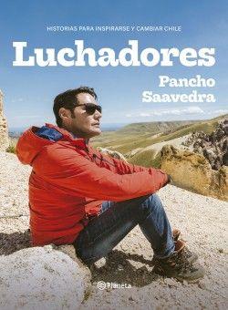 LUCHADORES, HISTORIAS PARA INSPIRARSE Y CAMBIAR CHILE