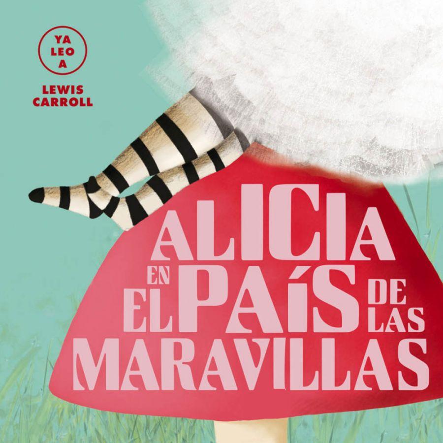 ALICIA EN EL PAIS DE LAS MARAVILLAS YA LEO A