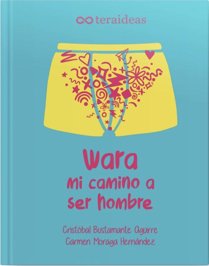 WARA MI CAMINO A SER HOMBRE + GUIA PARA PADRES