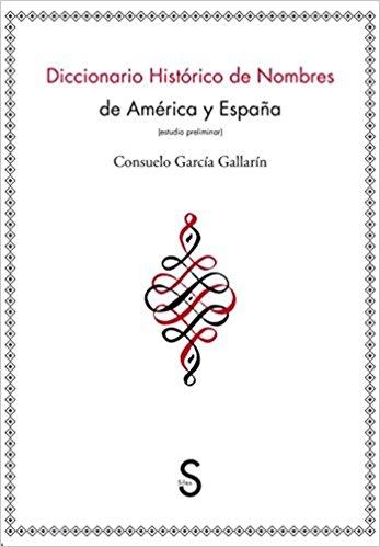 DICCIONARIO HISTORICO DE NOMBRES DE AMERICA Y ESPAÑA