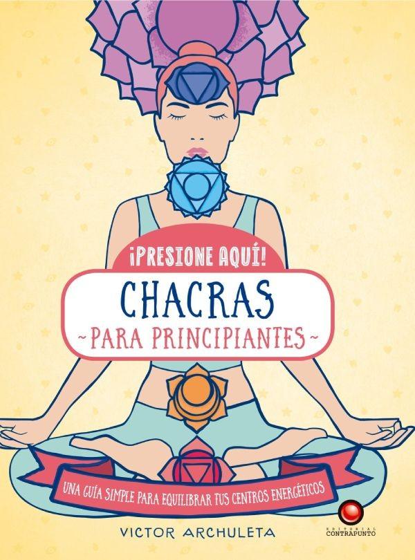 CHACRAS PARA PRINCIPIANTES PRESIONE AQUI
