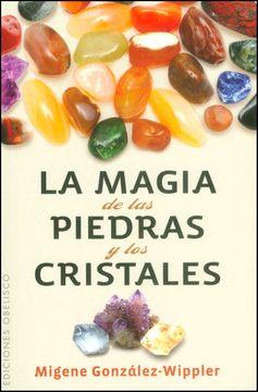 LA MAGIA DE LAS PIEDRAS Y LOS CRISTALES
