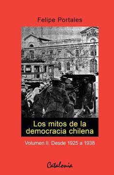LOS MITOS DE LA DEMOCRACIA CHILENA II