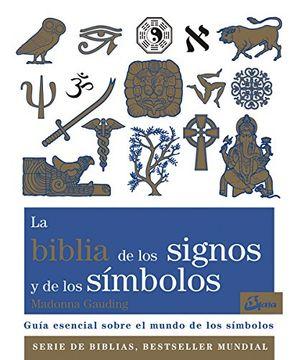 LA BIBLIA DE LOS SIGNOS Y DE LOS SIMBOLOS