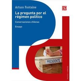 LA PREGUNTA POR EL REGIMEN POLITICO