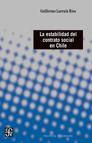 LA ESTABILIDAD DEL CONTRATO SOCIAL EN CHILE