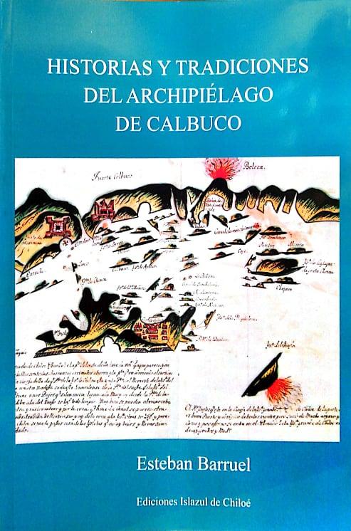 HISTORIAS Y TRADICIONES DEL ARCHIPIELGAO DE CALBUCO