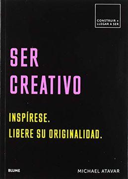 SER CREATIVO CONSTRUIR + LLEGAR A SER