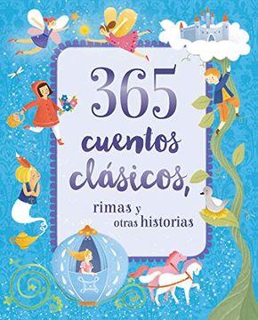 365 CUENTOS CLASICOS RIMAS Y OTRAS HISTORIAS