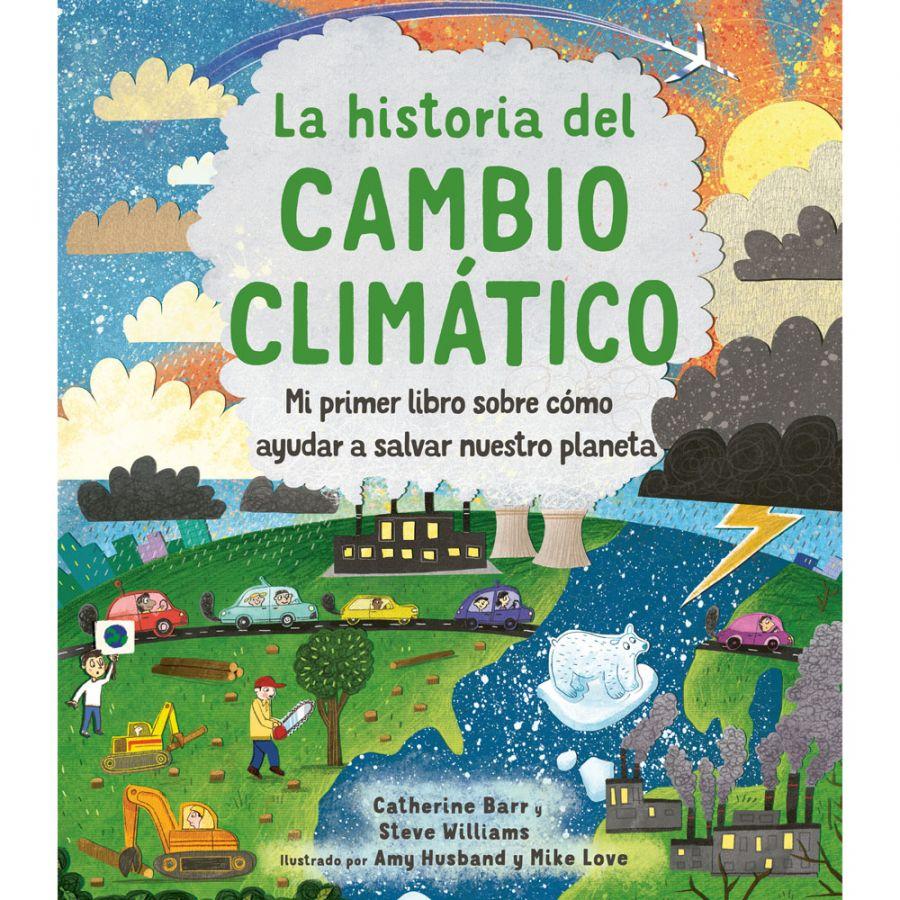LA HISTORIA DEL CAMBIO CLIMATICO