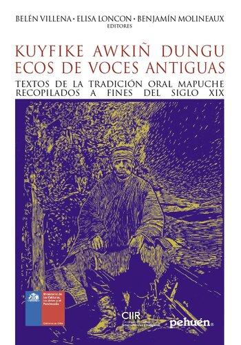 KUYFIKE AWKIÑ DUNGU / ECOS DE VOCES ANTIGUAS